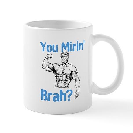 You Mirin Brah? Mug
