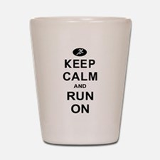 Keep Calm and Run On Shot Glass