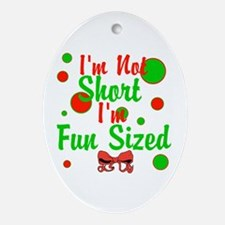 Im Not Short Im Fun Sized Ornament (Oval)