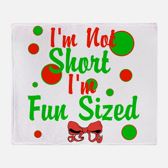 Im Not Short Im Fun Sized Throw Blanket