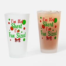 Im Not Short Im Fun Sized Drinking Glass