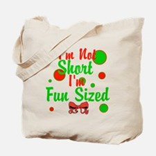 Im Not Short Im Fun Sized Tote Bag