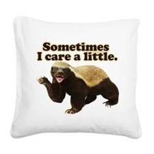 Honey Badger Sometimes I Care Square Canvas Pillow