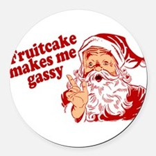 Fruitcake Makes Santa Gassy Round Car Magnet