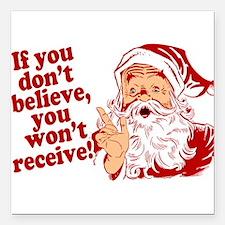 "Believe in Santa Claus Square Car Magnet 3"" x 3"""
