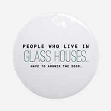 'Glass Houses' Ornament (Round)