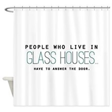 'Glass Houses' Shower Curtain