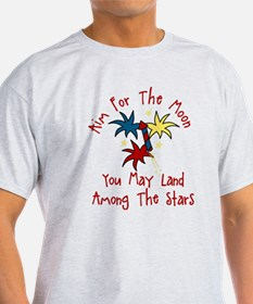 Aim For The Moon T-Shirt