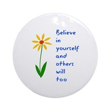Believe in Yourself V3 Ornament (Round)