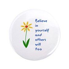 "Believe in Yourself V3 3.5"" Button (100 pack)"