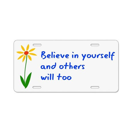 Believe in Yourself V3 Aluminum License Plate