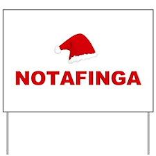 Notafinga Yard Sign