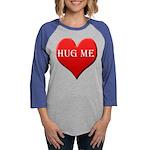 hugme.png Womens Baseball Tee