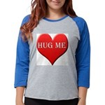 hugme-heart.jpg Womens Baseball Tee