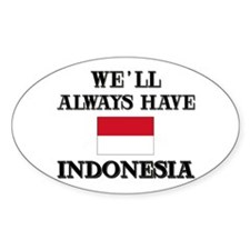 We Will Always Have Indonesia Oval Decal