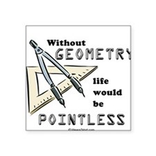 Without geometry, life is pointless - Sticker