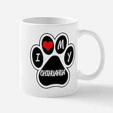 I Love My Chihuahua Mug