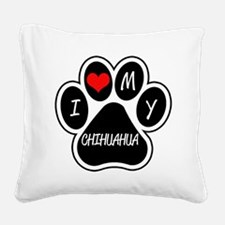 I Love My Chihuahua Square Canvas Pillow