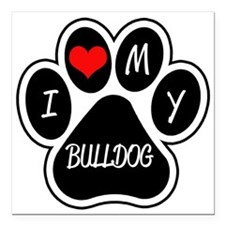 "I Love My Bulldog Square Car Magnet 3"" x 3"""