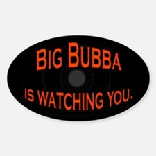 Big Bubba Government Spying Oval Decal
