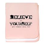 Believe in Yourself V2 baby blanket