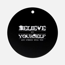 Believe in Yourself V2 Ornament (Round)