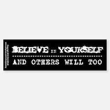Believe in Yourself V2 Bumper Bumper Sticker