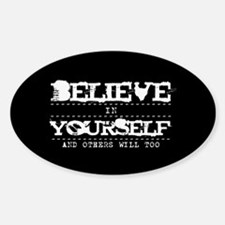 Believe in Yourself V2 Sticker (Oval)