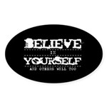 Believe in Yourself V2 Sticker (Oval 10 pk)