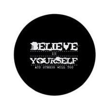 "Believe in Yourself V2 3.5"" Button (100 pack)"