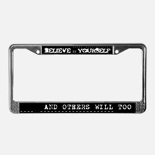 Believe in Yourself V2 License Plate Frame
