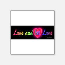 Love and let love cursive on black Square Sticker