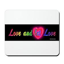Love and let love cursive on black Mousepad