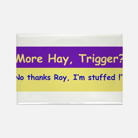 More Hay Trigger? - Roy Rogers Rectangle Magnet