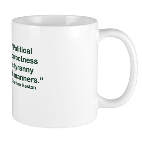 POLITICAL CORRECTNESS IS TYRANNY WITH MANNERS