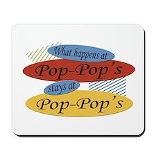 What Happens At Pop-Pop's Mousepad