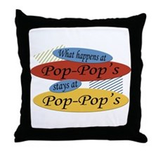 What Happens At Pop-Pop's Throw Pillow