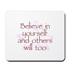 Believe in Yourself V1 Mousepad