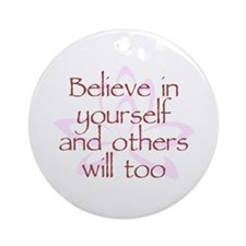 Believe in Yourself V1 Ornament (Round)