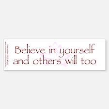 Believe in Yourself V1 Bumper Bumper Sticker