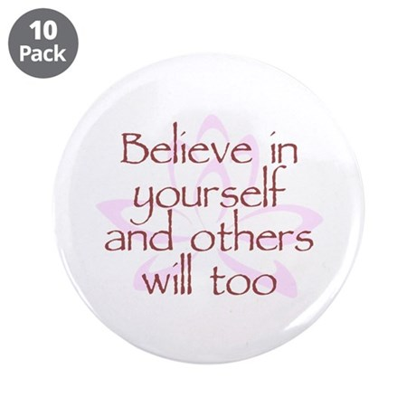 """Believe in Yourself V1 3.5"""" Button (10 pack)"""