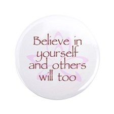 "Believe in Yourself V1 3.5"" Button (100 pack)"