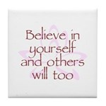Believe in Yourself V1 Tile Coaster