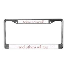 Believe in Yourself V1 License Plate Frame