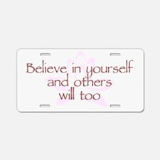 Believe in Yourself V1 Aluminum License Plate