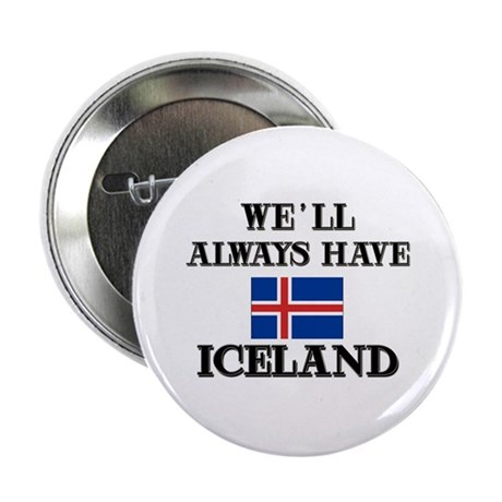 We Will Always Have Iceland Button