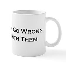 When Things Go Wrong Mug