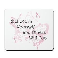 Believe in Yourself Mousepad