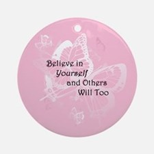 Believe in Yourself Ornament (Round)