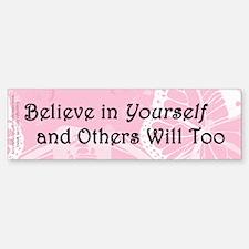 Believe in Yourself Bumper Bumper Sticker